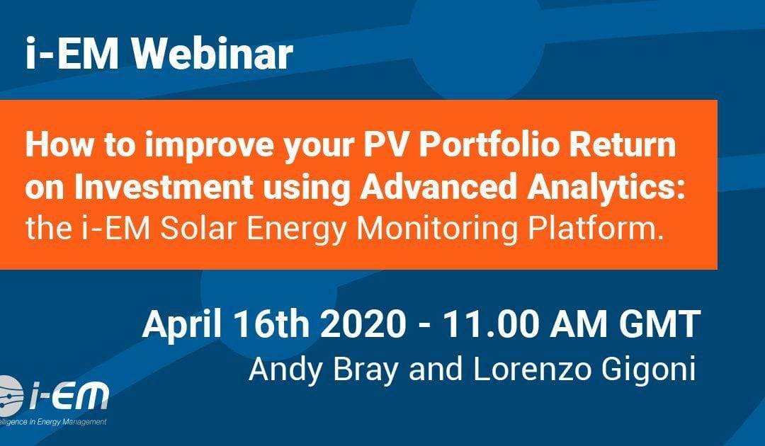 How to increase your PV Portfolio Return on Investment using Advanced Analytics: the i-EM Solar Energy Monitoring Platform